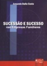 Capa do livro: Sucessão e Sucesso nas Empresas Familiares, Armando Dalla Costa