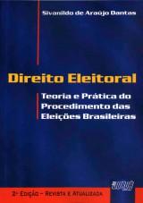 Capa do livro: Direito Eleitoral - Teoria e Pr�tica do Procedimento das Elei��es Brasileiras, 2� Edi��o - Revista e Atualizada, Sivanildo de Ara�jo Dantas