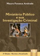 Capa do livro: Ministério Público e sua Investigação Criminal, Mauro Fonseca Andrade