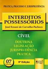 Capa do livro: Interditos Possessórios - PPJ Cível vol. 7, José Ernani de Carvalho Pacheco