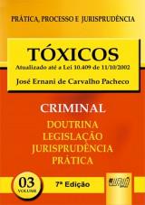 Capa do livro: Tóxicos - PPJ Criminal vol. 3 - Atualizado até a Lei 10.409 de 11/10/2002 - 7ª Edição, José Ernani de Carvalho Pacheco