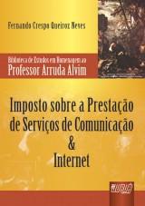 Capa do livro: Imposto Sobre a Prestação de Serviços de Comunicação & Internet, Fernando Crespo Queiroz Neves