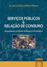 Capa do livro: Serviços Públicos e Relação de Consumo, Elaine Cardoso de Matos Novais