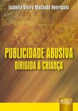 Capa do livro: Publicidade Abusiva Dirigida à Criança, Isabella Vieira Machado Henriques