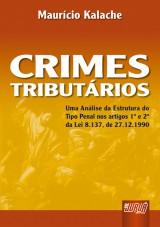 Capa do livro: Crimes Tribut�rios - Uma An�lise da Estrutura do Tipo Penal nos Artigos 1� e 2� da Lei 8.137, de 27.12.1990, Maur�cio Kalache