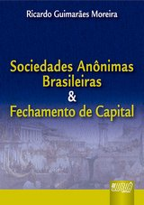 Capa do livro: Sociedades Anônimas Brasileiras & Fechamento de Capital, Ricardo Guimarães Moreira
