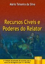Capa do livro: Recursos Cíveis e Poderes do Relator, Mário Teixeira da Silva