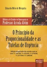 Capa do livro: Princípio da Proporcionalidade e as Tutelas de Urgência, O, Eduardo Melo de Mesquita
