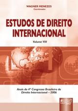 Capa do livro: Estudos de Direito Internacional - Volume VIII - Anais do 4º Congresso Brasileiro de Direito Internacional – 2006, Coordenador: Wagner Menezes