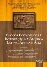 Capa do livro: Blocos Econômicos e Integração na América Latina, África e Ásia, Orgs: Araminta A. Mercadante, Umberto C. Junior, Leandro R. de Araújo