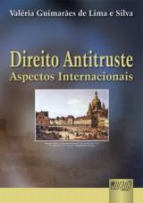 Capa do livro: Direito Antitruste - Aspectos Internacionais, Valéria Guimarães de Lima e Silva