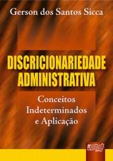 Capa do livro: Discricionariedade Administrativa, Gerson dos Santos Sicca
