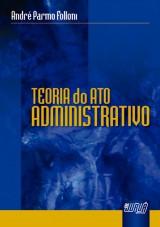 Capa do livro: Teoria do Ato Administrativo, André Parmo Folloni