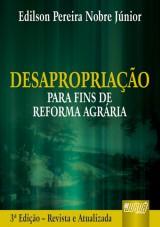 Capa do livro: Desapropriação para Fins de Reforma Agrária, Edilson Pereira Nobre Júnior