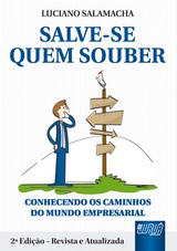 Capa do livro: Salve-se Quem Souber - Conhecendo os Caminhos do Mundo Empresarial - 2ª Edição – Revista e Atualizada, Luciano Salamacha