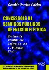 Capa do livro: Concessões de Serviços Públicos de Energia Elétrica - Em Face da Constituição Federal de 1988 e o Interesse Público, Geraldo Pereira Caldas