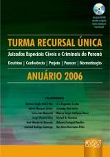 Capa do livro: Turma Recursal Única - Juizados Especiais Cíveis e Criminais do Paraná, Organizador: J. S. Fagundes Cunha