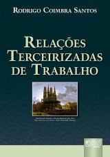 Capa do livro: Relações Terceirizadas de Trabalho, Rodrigo Coimbra Santos