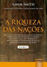 Capa do livro: Riqueza das Nações, A, Adam Smith - Tradução: Maria Teresa de Lemos Lima