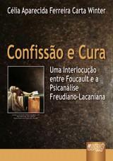 Capa do livro: Confissão e Cura, Célia Aparecida Ferreira Carta Winter