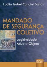 Capa do livro: Mandado de Segurança Coletivo, Lucília Isabel Candini Bastos