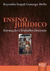 Capa do livro: Ensino Jurídico - Formação e Trabalho Docente, Reynaldo Irapuã Camargo Mello
