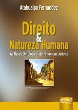 Capa do livro: Direito & Natureza Humana - As Bases Ontológicas do Fenômeno Jurídico, Atahualpa Fernandez