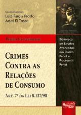 Capa do livro: Crimes Contra as Relações de Consumo, Pedro Ivo Andrade - Coordenadores: Adel El Tasse e Luiz Regis Prado