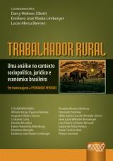 Capa do livro: Trabalhador Rural - Uma Análise no Contexto Sociopolítico, Jurídico e Econômico Brasileiro, Coords: Darcy W. Zibetti, Emiliano J. K. Limberger e Lucas A. Barroso