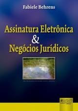 Capa do livro: Assinatura Eletrônica & Negócios Jurídicos, Fabiele Behrens