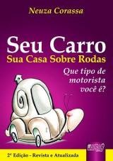 Capa do livro: Seu Carro - Sua Casa Sobre Rodas - Que tipo de motorista você é?, Neuza Corassa