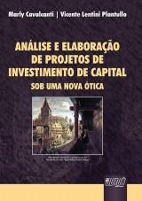 Capa do livro: Análise e Elaboração de Projetos de Investimento de Capital, Marly Cavalcanti e Vicente Lentini Plantullo