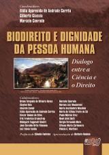 Capa do livro: Biodireito e Dignidade da Pessoa Humana - Diálogo entre a Ciência e o Direito, Coord.: Elídia Ap. Corrêa, Gilberto Giacoia e Marcelo Conrado