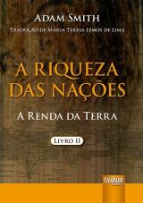 Capa do livro: Riqueza das Nações, A - A Renda da Torre - Livro II, Adam Smith - Tradução: Maria Teresa Lemos de Lima