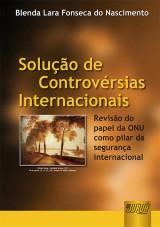 Capa do livro: Solução de Controvérsias Internacionais, Blenda Lara Fonseca do Nascimento