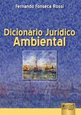Capa do livro: Dicionário Jurídico Ambiental, Fernando Rossi