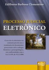 Capa do livro: Processo Judicial Eletrônico - Em Conformidade com a Lei 11.419, de 19.12.2006, Edilberto Barbosa Clementino