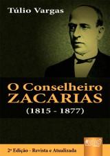 Capa do livro: Conselheiro Zacarias, O (1815 - 1877), T�lio Vargas