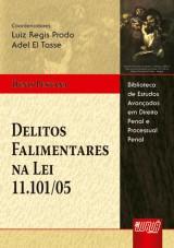 Capa do livro: Delitos Falimentares na Lei 11.101/05, Denis Pestana - Coordenadores: Luiz Regis Prado e Adel El Tasse