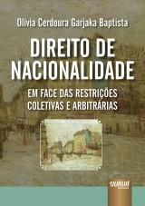 Capa do livro: Direito de Nacionalidade em Face das Restrições Coletivas e Arbitrárias, Olívia Cerdoura Garjaka Baptista