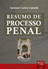 Capa do livro: Resumo de Processo Penal, Antonio Carlos Lipinski