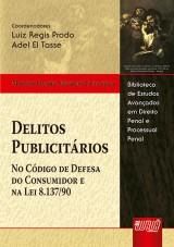 Capa do livro: Delitos Publicitários - No Código de Defesa do Consumidor e na Lei 8.137/90, Marcos Daniel V. Ticianelli - Coordenadores: Luiz Regis Prado e Adel El Tasse