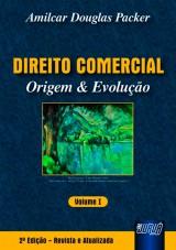 Capa do livro: Direito Comercial - Origem & Evolução, Amilcar Douglas Packer