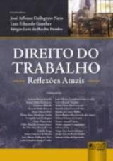 Capa do livro: Direito do Trabalho - Reflexões Atuais, Coordenadores: José Affonso D. Neto, Luiz E. Gunther e Sérgio Luiz R. Pombo