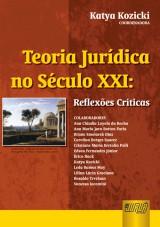 Capa do livro: Teoria Jurídica no Século XXI - Reflexões Críticas, Coordenadora: Katya Kozicki