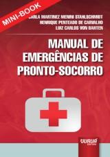 Capa do livro: Manual de Emergências de Pronto-Socorro - Minibook, Carla M.M. Stahlshmidt, Henrique P. Carvalho e Luiz Carlos V. Bahten