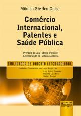 Capa do livro: Comércio Internacional, Patentes e Saúde Pública - Biblioteca de Direito Internacional - Prefácio de Luiz Otávio Pimentel - Apresentação de Maristela Basso, Mônica Steffen Guise