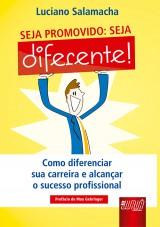 Capa do livro: Seja Promovido: Seja Diferente, Luciano Salamacha