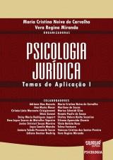 Capa do livro: Psicologia Jurídica, Organizadoras: Maria Cristina Neiva de Carvalho e Vera Regina Miranda