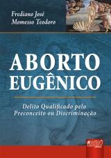Capa do livro: Aborto Eugênico, Frediano José Momesso Teodoro